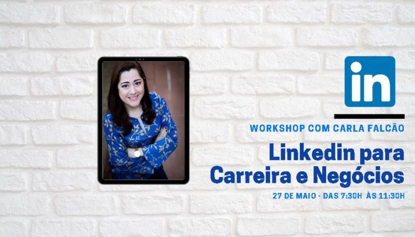 Carla Falcão oferece curso OnLine dia 27 de maio para melhor uso do Linkedin e suas Ferramentas